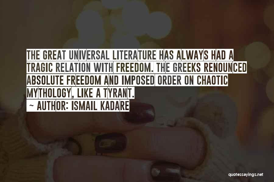 Great Mythology Quotes By Ismail Kadare