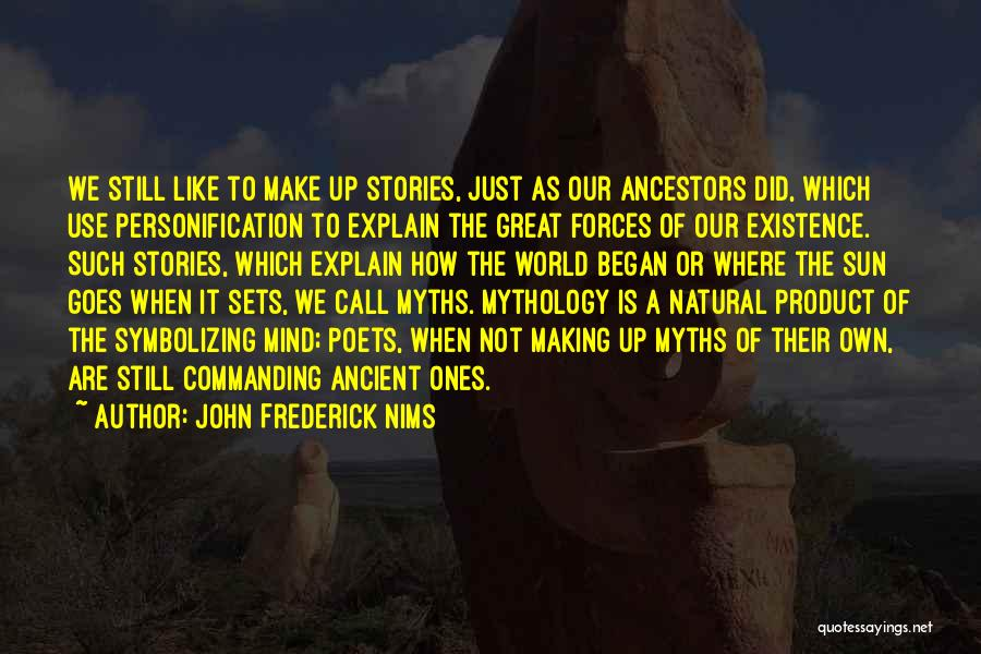 Great Mythology Quotes By John Frederick Nims