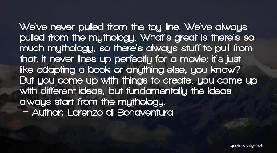 Great Mythology Quotes By Lorenzo Di Bonaventura