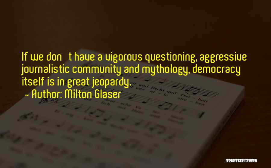 Great Mythology Quotes By Milton Glaser