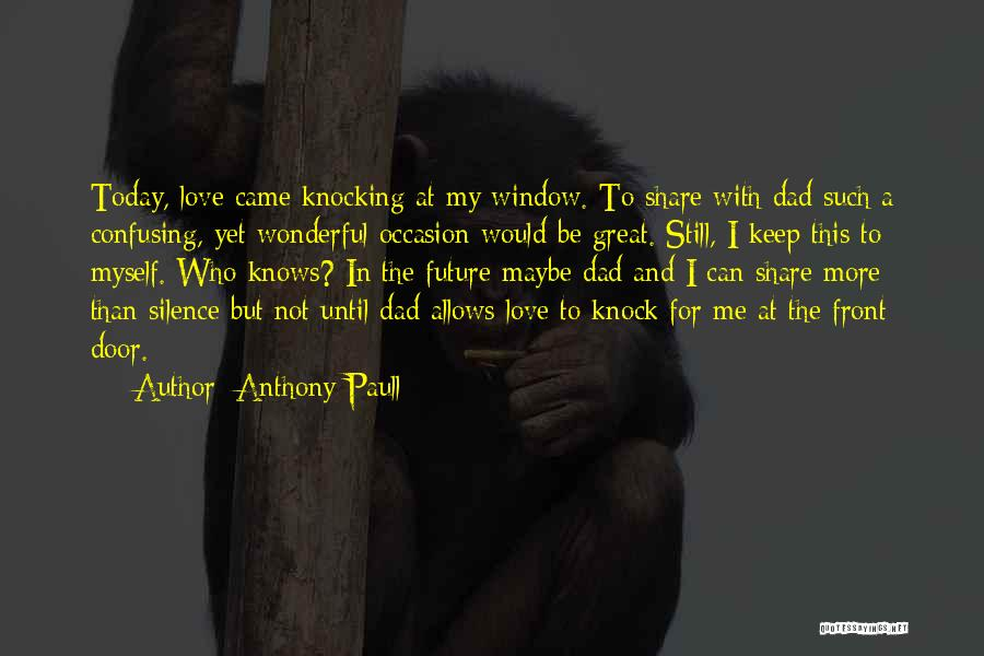 Great Occasion Quotes By Anthony Paull