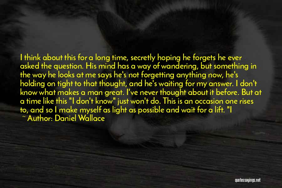Great Occasion Quotes By Daniel Wallace