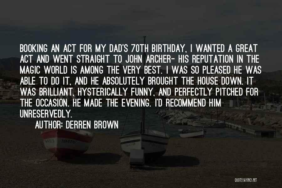 Great Occasion Quotes By Derren Brown