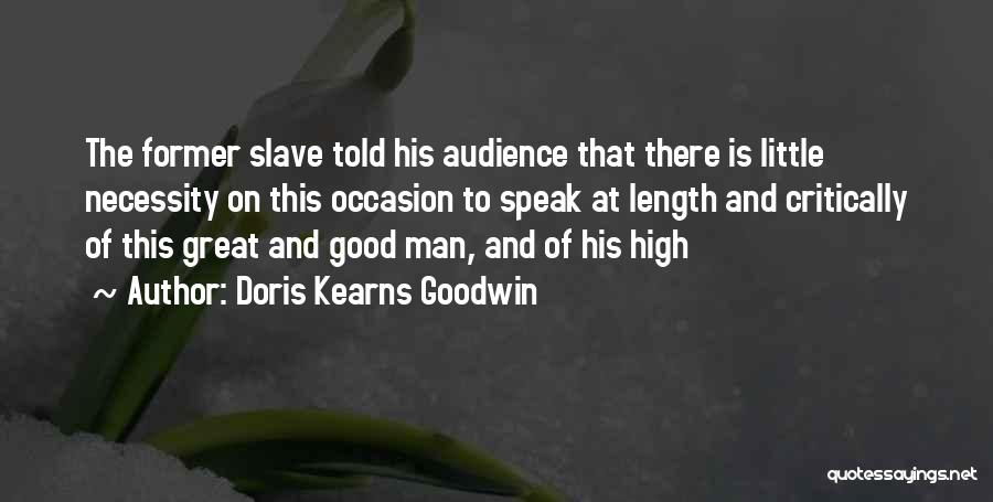 Great Occasion Quotes By Doris Kearns Goodwin
