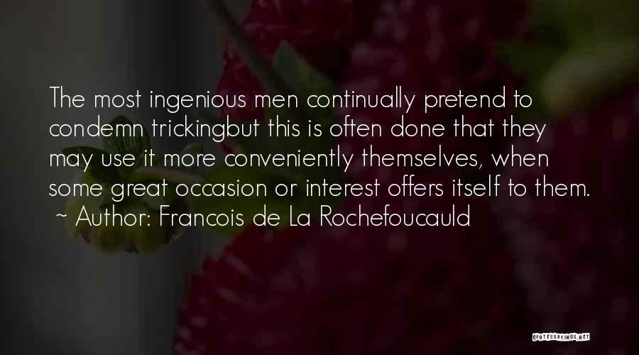 Great Occasion Quotes By Francois De La Rochefoucauld