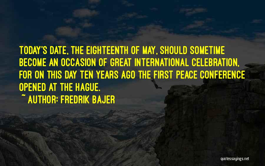 Great Occasion Quotes By Fredrik Bajer