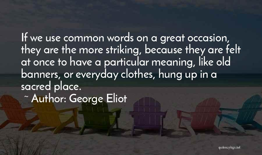 Great Occasion Quotes By George Eliot