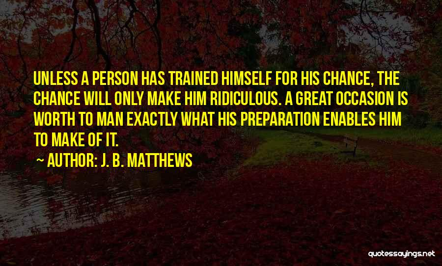 Great Occasion Quotes By J. B. Matthews