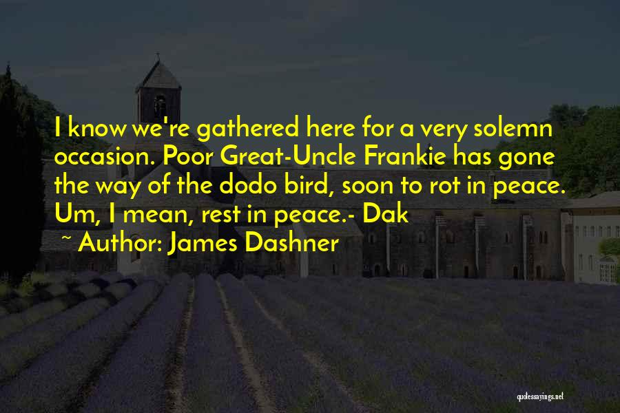 Great Occasion Quotes By James Dashner