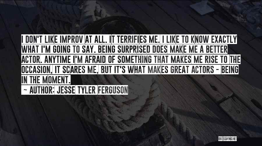 Great Occasion Quotes By Jesse Tyler Ferguson