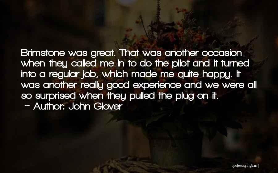 Great Occasion Quotes By John Glover