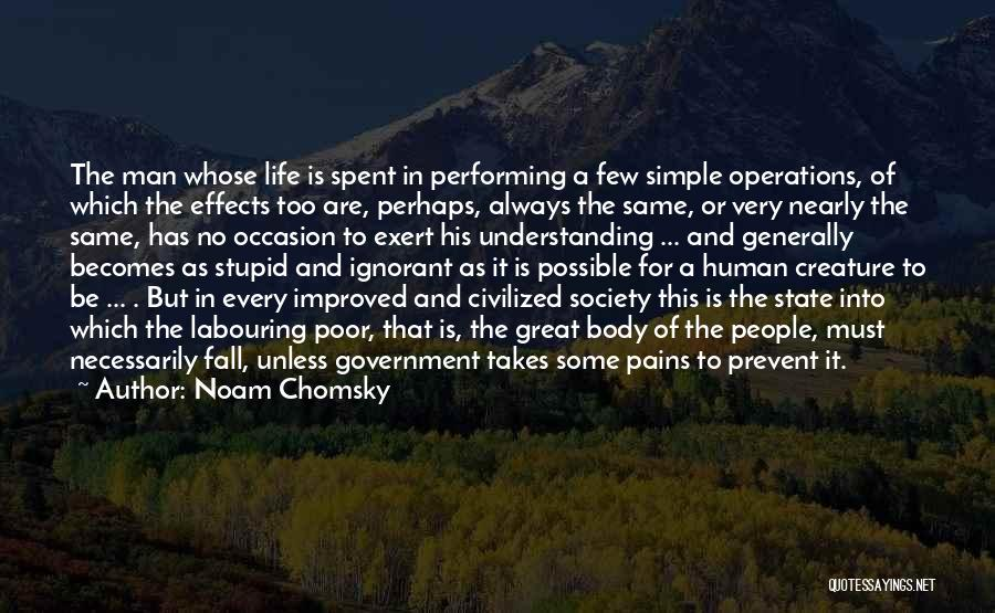 Great Occasion Quotes By Noam Chomsky