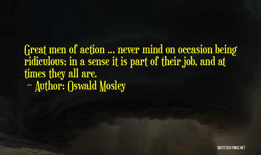 Great Occasion Quotes By Oswald Mosley