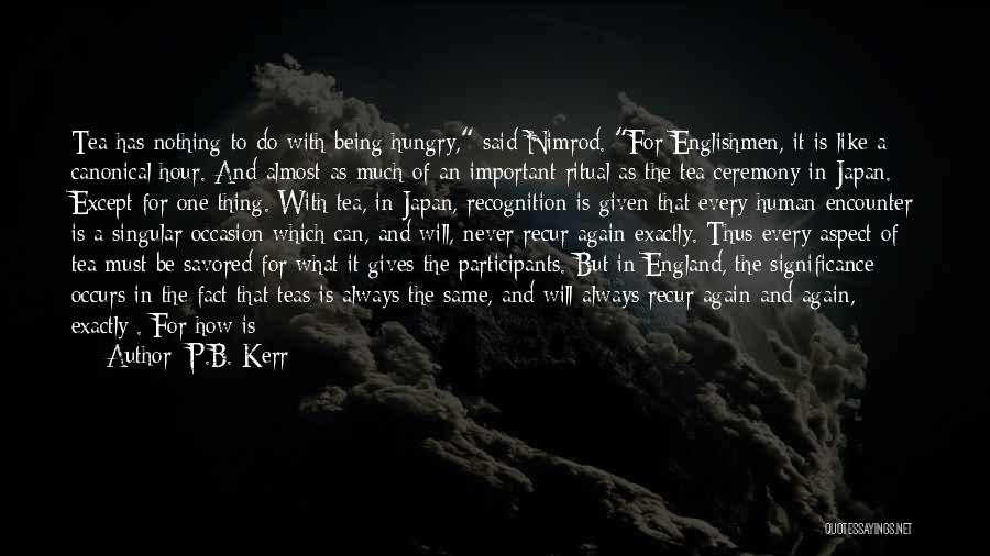 Great Occasion Quotes By P.B. Kerr