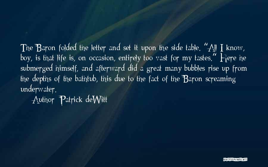 Great Occasion Quotes By Patrick DeWitt