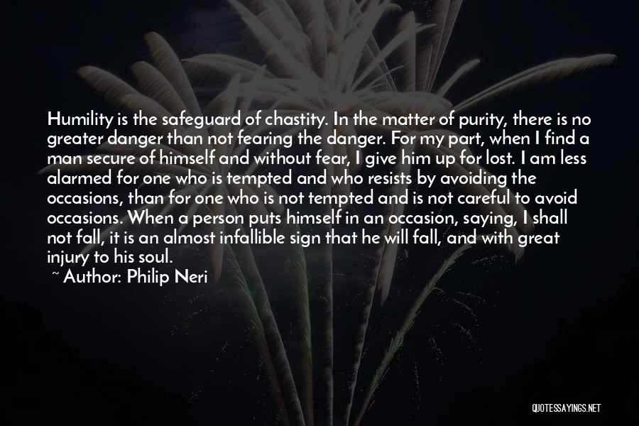 Great Occasion Quotes By Philip Neri