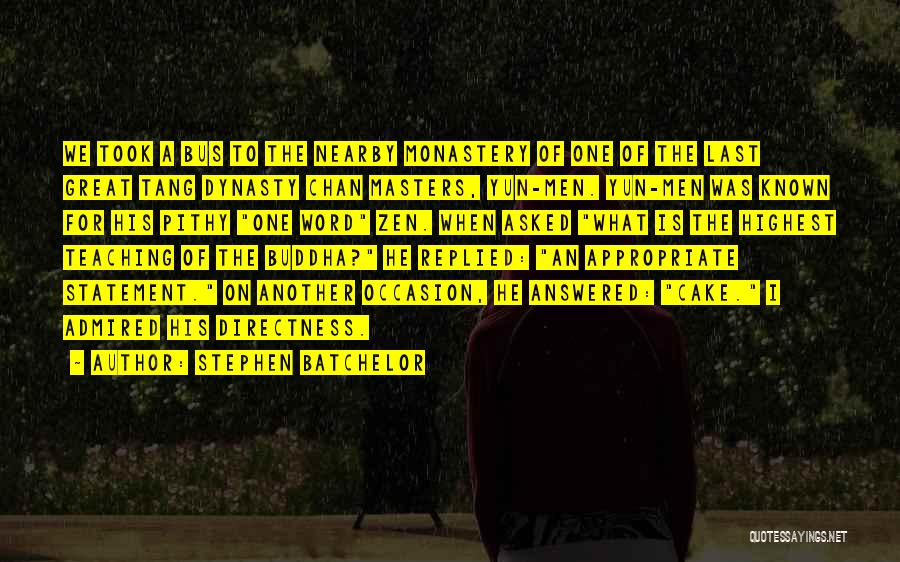 Great Occasion Quotes By Stephen Batchelor