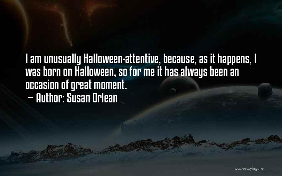 Great Occasion Quotes By Susan Orlean