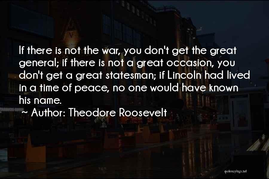 Great Occasion Quotes By Theodore Roosevelt