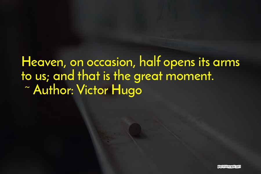 Great Occasion Quotes By Victor Hugo