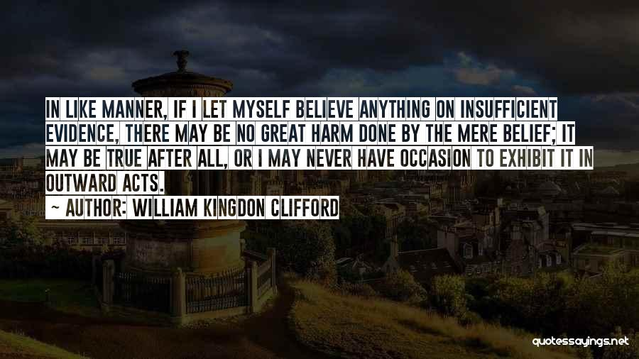 Great Occasion Quotes By William Kingdon Clifford
