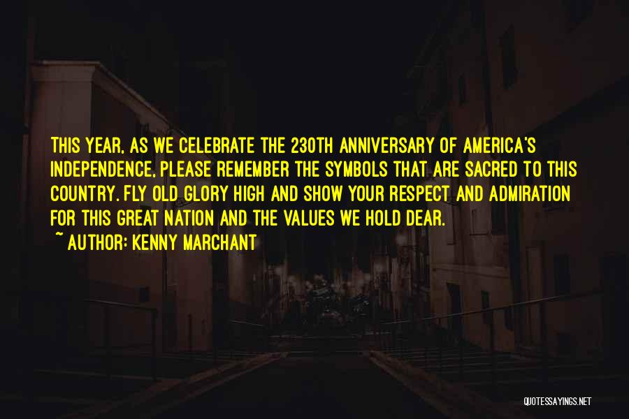 Great One Year Anniversary Quotes By Kenny Marchant