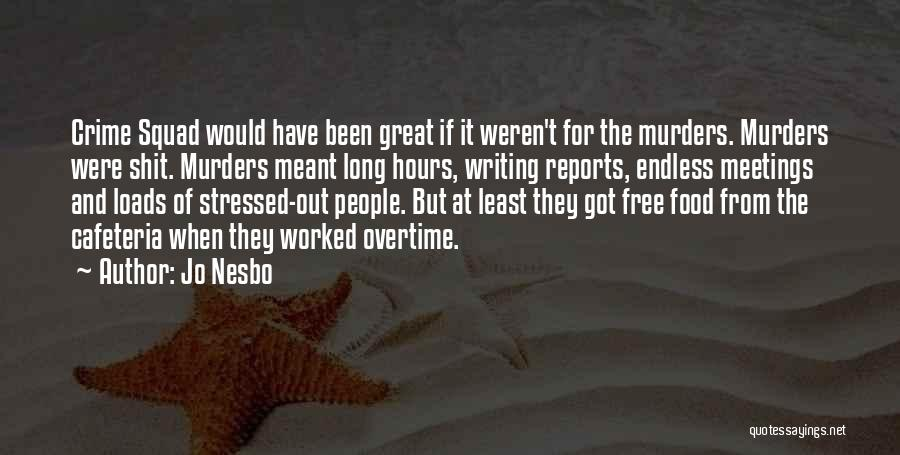 Great Overtime Quotes By Jo Nesbo