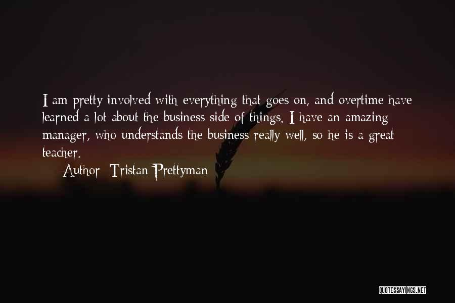 Great Overtime Quotes By Tristan Prettyman