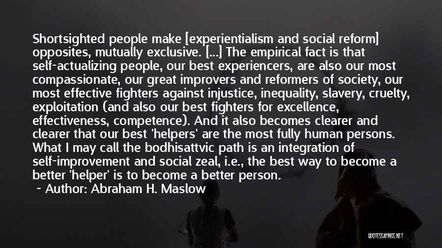 Great Persons Quotes By Abraham H. Maslow