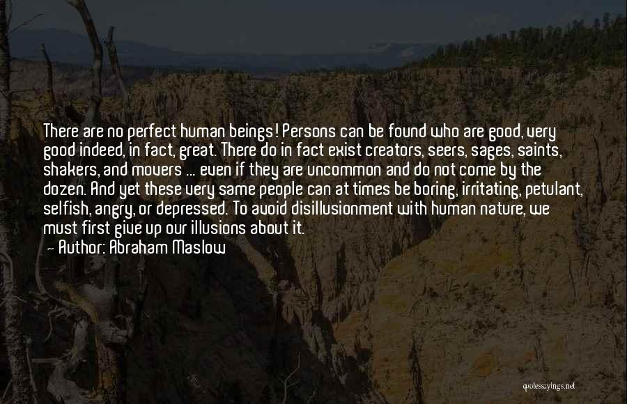 Great Persons Quotes By Abraham Maslow