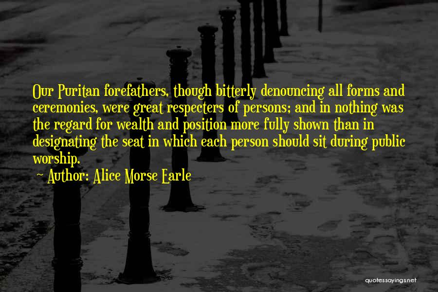Great Persons Quotes By Alice Morse Earle
