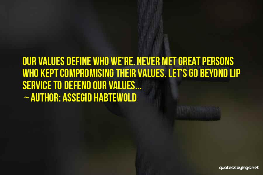 Great Persons Quotes By Assegid Habtewold
