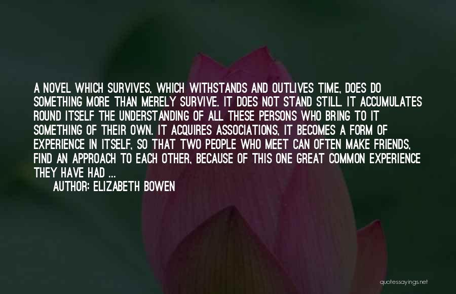 Great Persons Quotes By Elizabeth Bowen