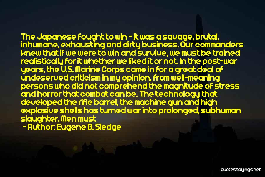 Great Persons Quotes By Eugene B. Sledge