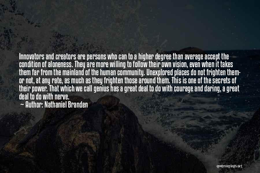 Great Persons Quotes By Nathaniel Branden