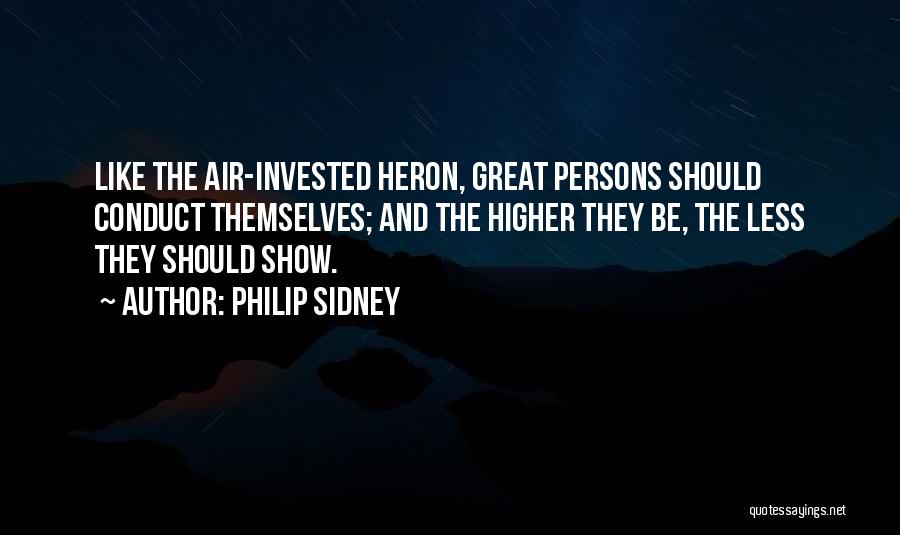 Great Persons Quotes By Philip Sidney