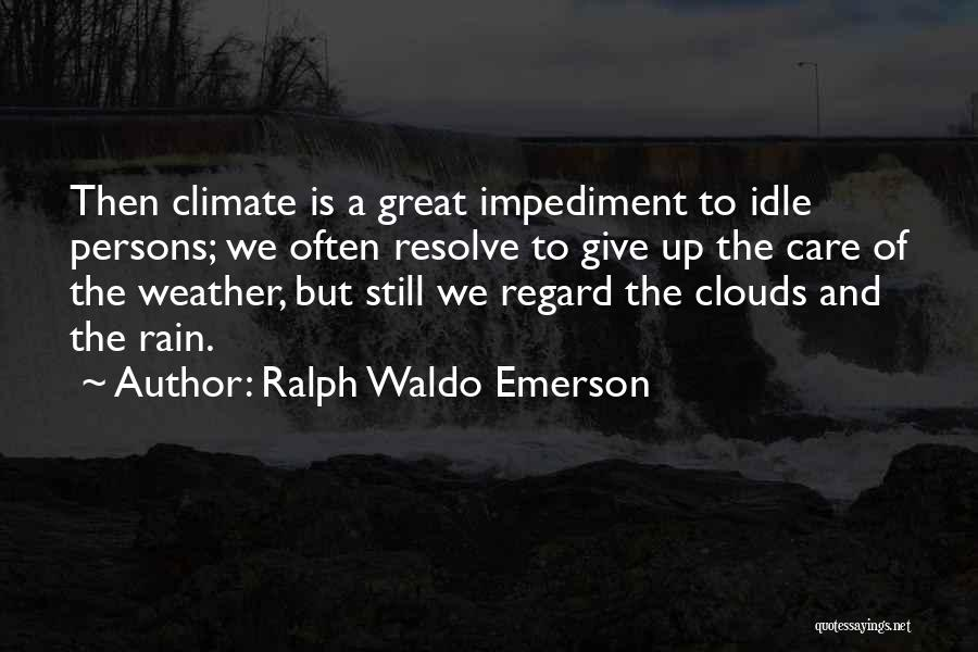 Great Persons Quotes By Ralph Waldo Emerson