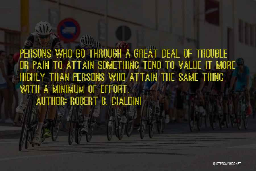 Great Persons Quotes By Robert B. Cialdini