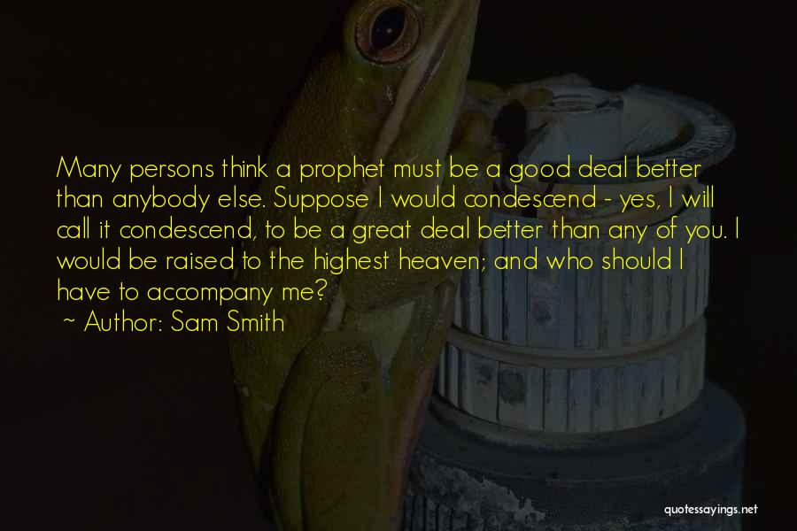 Great Persons Quotes By Sam Smith