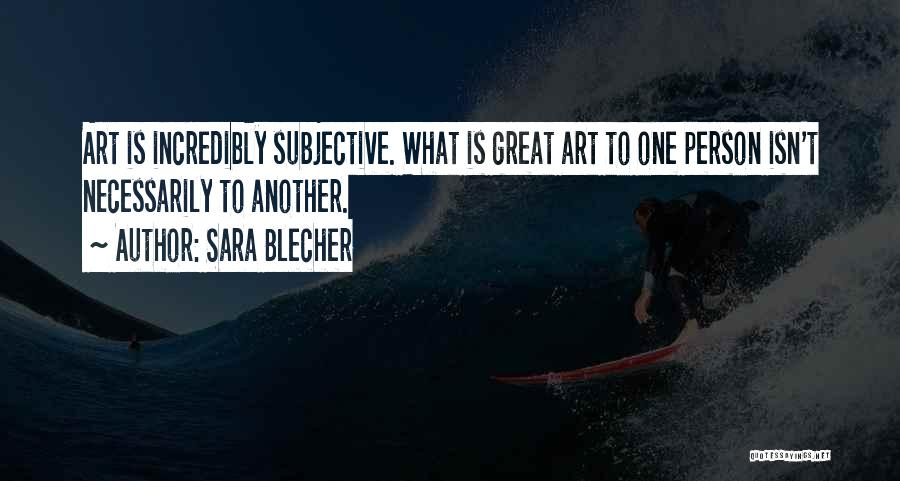 Great Persons Quotes By Sara Blecher
