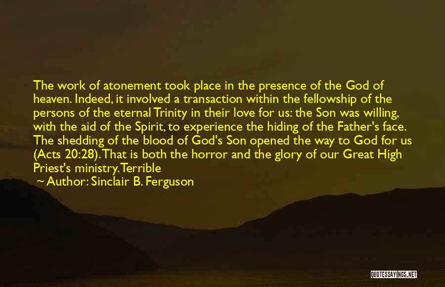Great Persons Quotes By Sinclair B. Ferguson