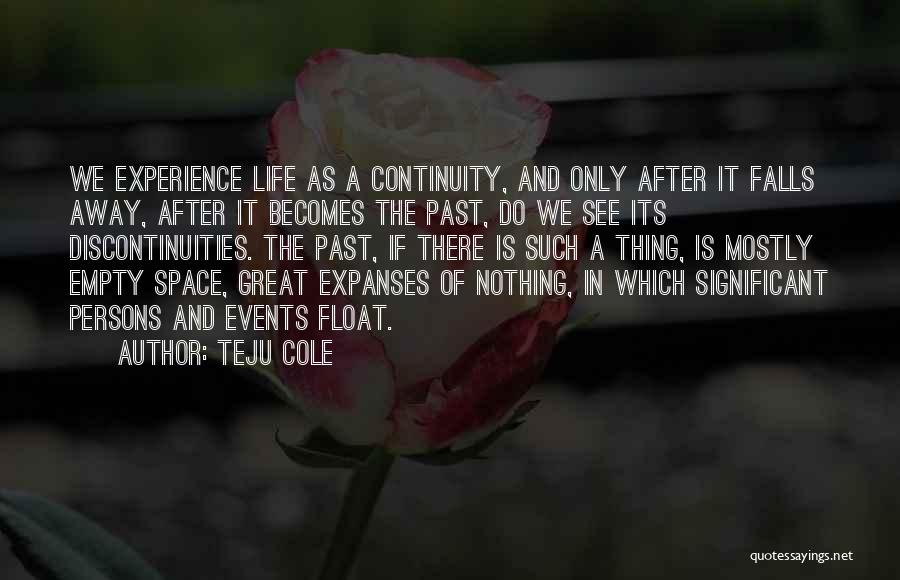 Great Persons Quotes By Teju Cole