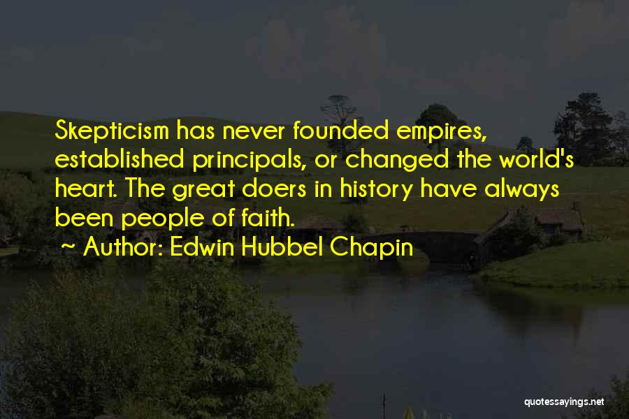 Great Principals Quotes By Edwin Hubbel Chapin