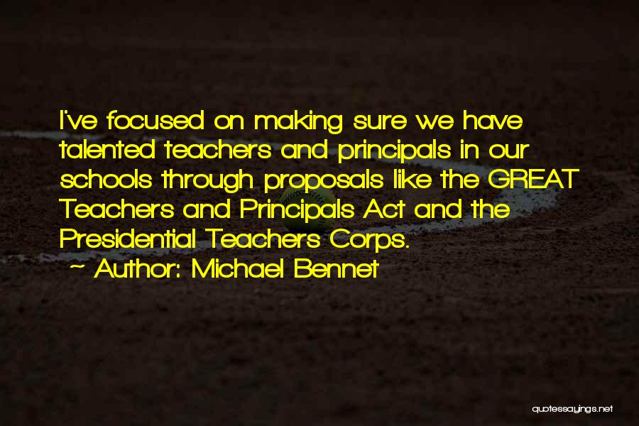 Great Principals Quotes By Michael Bennet