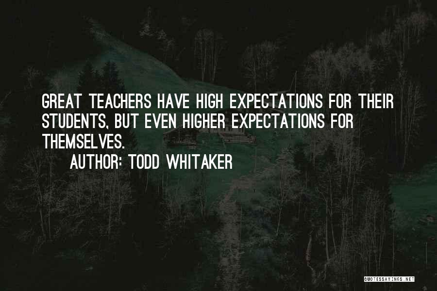 Great Principals Quotes By Todd Whitaker