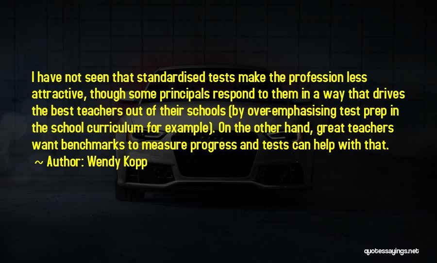 Great Principals Quotes By Wendy Kopp