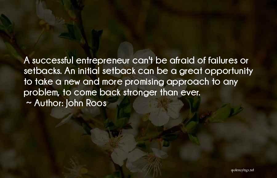 Great Promising Quotes By John Roos