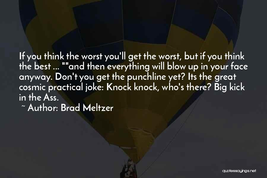 Great Punchline Quotes By Brad Meltzer