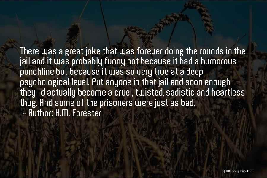 Great Punchline Quotes By H.M. Forester
