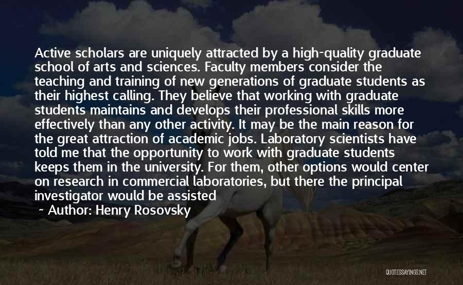 Great School Principal Quotes By Henry Rosovsky